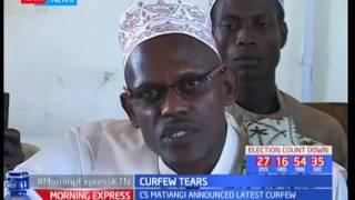 Curfew tears: Curfew affected Tana River, Lamu Garissa