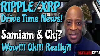 Xrp Ripple NEWS: Samiam & Ckj Wow!!Ok!! Really?!!!