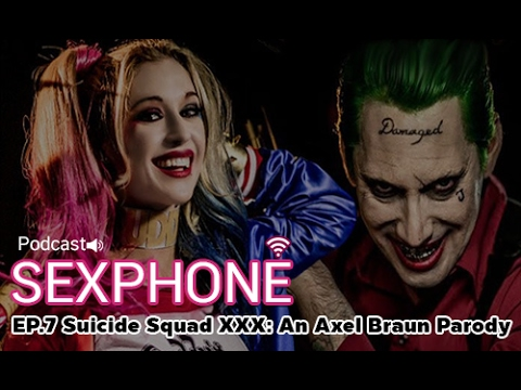 Sexphone:[Ep.7] Suicide Squad XXX: An Axel Braun Parody