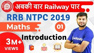 RRB NTPC 2019 | Maths by Sahil Sir | Introduction | Day-1