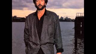 Eric Clapton Its In The Way That You Use It Video
