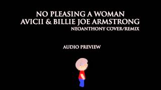 Avicii & Billie Joe Armstrong - No Pleasing a Woman (Cover/Remix) - Audio