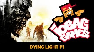 IOBAGG - Dying Light P1