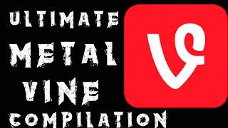 ULTIMATE METAL VINE COMPILATION (FUNNY)