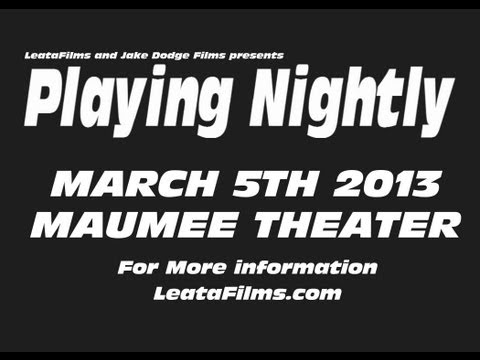 Playing Nightly Screening March 5th 2013 Maumee Theater