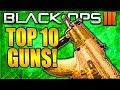 TOP 10 BEST GUNS IN BLACK OPS 3 BEST GUN IN CALL OF DUTY BLACK OPS 3 BEST WEAPONS TOP 10 BO3