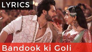 Bandook Ki Goli Lyrics Video | Kalank Arijit Singh - First Class Hai Lyrical Full Song