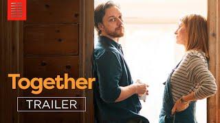 TOGETHER   Official Trailer   Bleecker Street