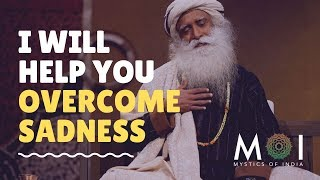 How To Overcome Sadness And Depression By Sadhguru | Yoga For Happiness | Mystics of India | 2019