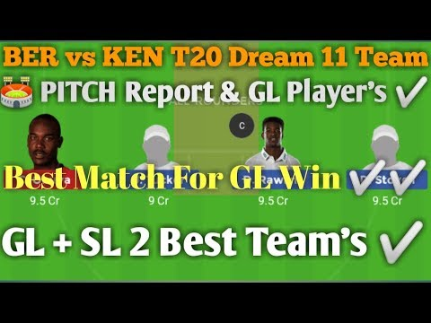 BER vs KEN 17th T20 Dream 11 Team I SL + GL BER vs KeN Dream 11 Team's