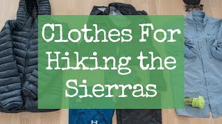 Thru-Hike Clothes (What Ill Wear For 5 Weeks Hiking The High Sierra)
