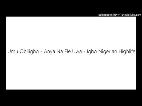 Umu Obiligbo - Anya Na Ele Uwa - Igbo Nigerian Highlife