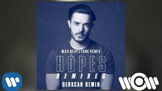 Berkcan Demir   Hopes (Max Beatstone Remix) | Official Audio