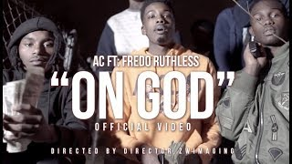 "AC ft Fredo Ruthless  ""On God"" 