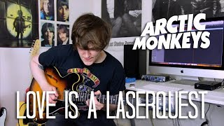 Love Is A Laserquest - Arctic Monkeys Cover