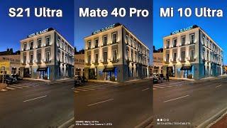 Samsung Galaxy S21 Ultra Vs Huawei Mate 40 Pro Vs Xiaomi Mi 10 Ultra Camera Comparison