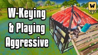 How To Play Aggressive And W Key Effectively!   Fortnite Battle Royale