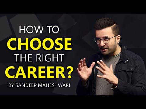 , title : 'How to Choose the right Career? By Sandeep Maheshwari | Hindi