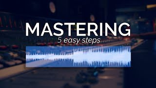 How to Master Your Music in 5 Simple Steps