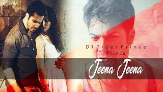 Jeena Jeena (Remix) - DJ Tiger Prince | Ankita | Atif Aslam