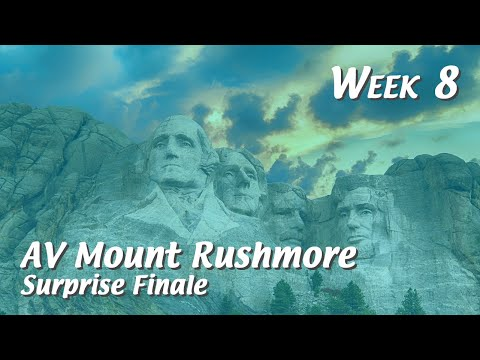 Week 8 – AV Mount Rushmore – Surprise Finale