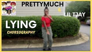 Lying~PRETTYMUCH Ft. Lil Tjay (Choreography By IZZY KEE)