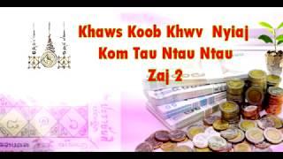 Khaws Koob Khwv Nyiaj  Zaj 2
