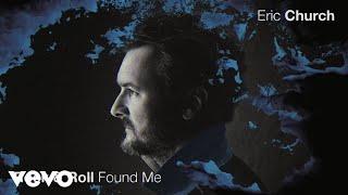 Eric Church Rock & Roll Found Me