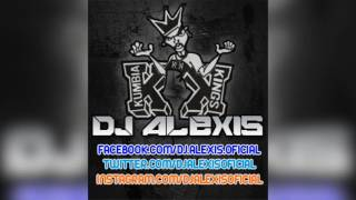 Kumbia Kings ( Exitos Mix 2016 ) - DJ Alexis