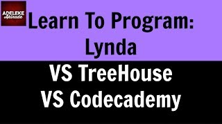 Lynda.com VS Teamtreehouse.com VS Codecademy.com, Which Is The Best For Learning Programming.