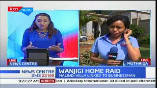 Updates on Wanjigi Home raid: Police result to forceful entry into Wanjigi home