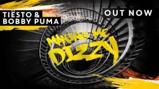 Tiësto & Bobby Puma   Making Me Dizzy [OUT NOW]