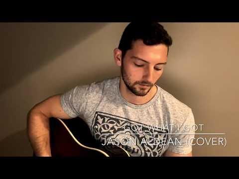 Jason Aldean - Got What I Got (Cover)