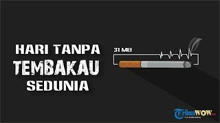 KABAR APA HARI INI: Hari Tanpa Tembakau Sedunia