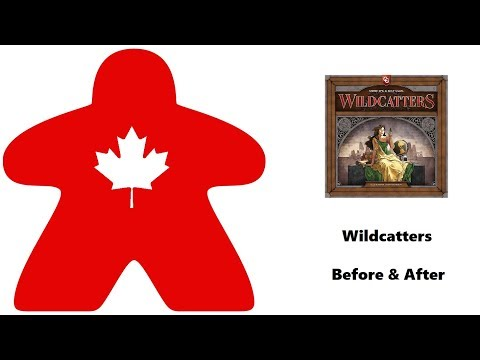 Meeple Leaf: Wildcatters - Before & After