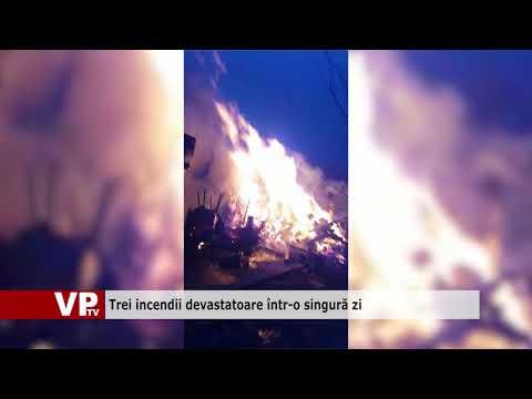 Trei incendii devastatoare într-o singură zi