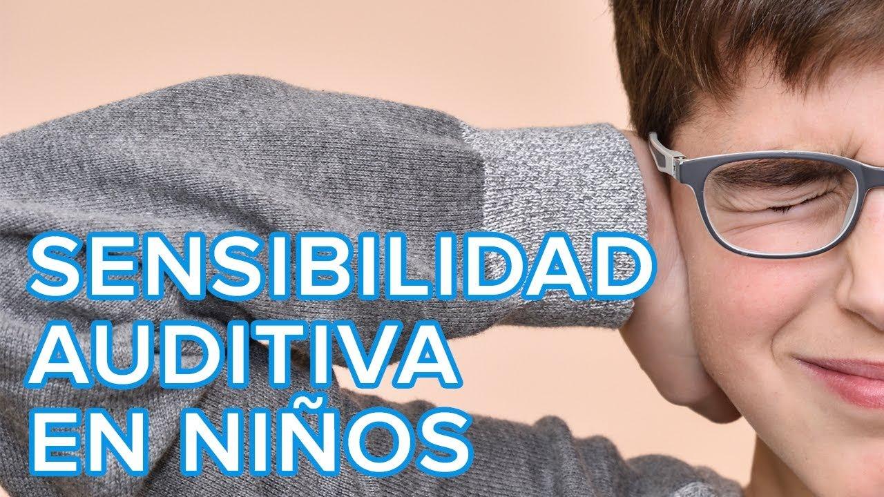 Sensibilidad auditiva en niños | Hiperacusia infantil