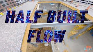 Willy P FPV | Half Built Flow (I will return)