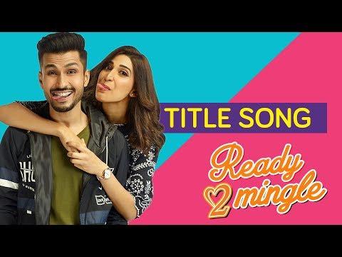 Ready 2 Mingle | Title Song | Amol Parashar | Aahana Kumra | Original Sound Track (OST)