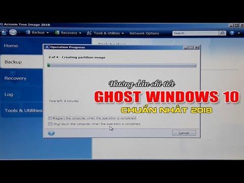 Chu Đặng Phú hướng dẫn GHOST WINDOWS 10 CHUẨN NHẤT 2018 - How to backup Windows 10 in 2018?