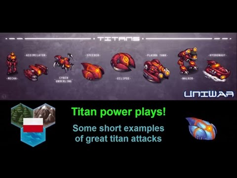 How to play titans in UniWar - some great examples from top players! [ENG]