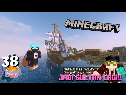 JADI SULTANnya SANS SMP LAGI, dan BIKIN KAPAL PELAYAR!!#38  SANS SMP  Minecraft Indonesia