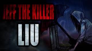 """Jeff the Killer: Liu"" [COMPLETE]   Creepypasta Storytime"