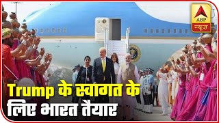 Namaste Trump: Nation All Set To Welcome US President | ABP News