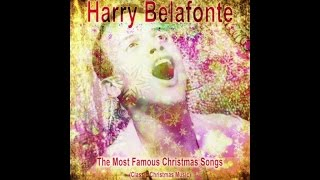 Harry Belafonte - The Most Famous Christmas Songs (Classic Christmas Music)