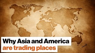 Why Asia And America Are Trading Places | Parag Khanna