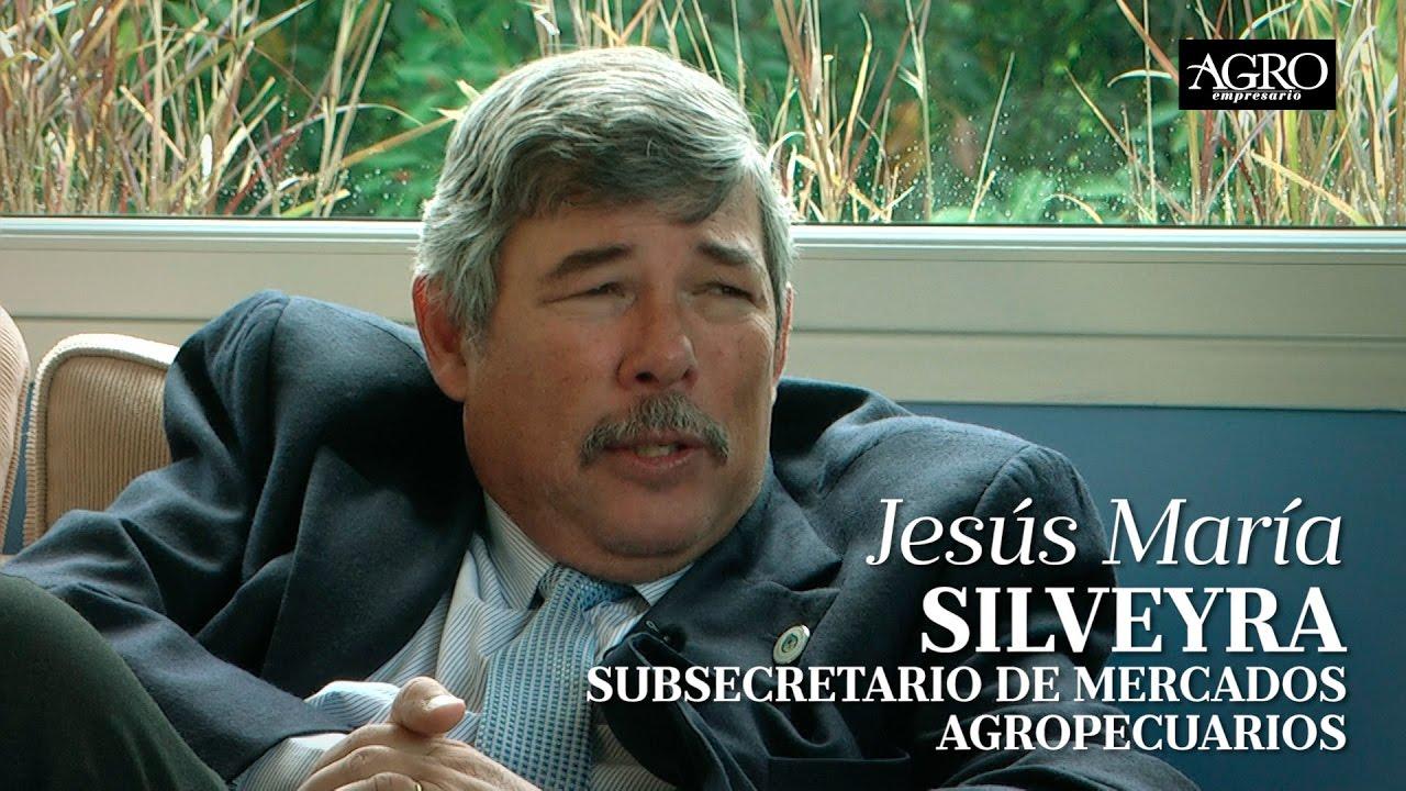 Jesús María Silveyra - Subsecretario de Mercados Agropecuarios