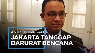 Penyebaran Corona Makin Meningkat, Anies Tetapkan Jakarta Tanggap Darurat Bencana