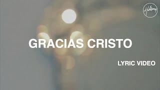 Gracias Cristo Video con letra - Hillsong Worship