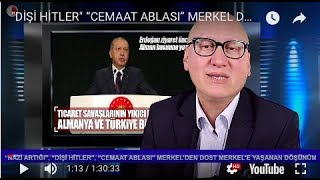 """DİŞİ HİTLER"" ""CEMAAT ABLASI"" MERKEL DOST  MERKEL"